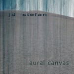 Aural Canvas by JD Stefan